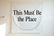 This Must Be the Place Banner
